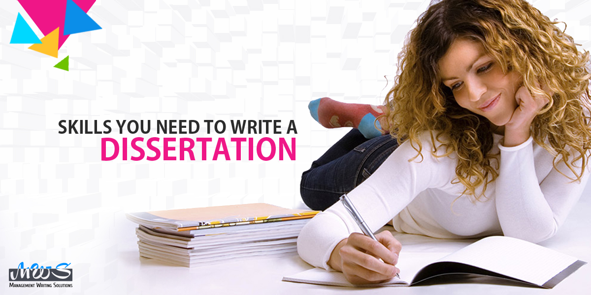Skills you need to write a dissertation