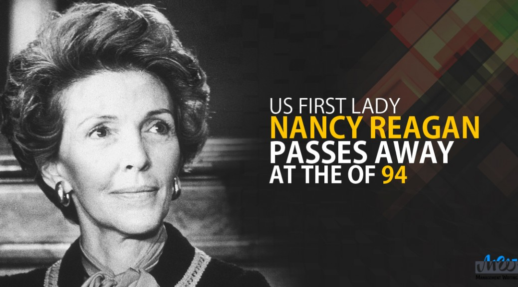 US First Lady Nancy Reagan passes away at the of 94