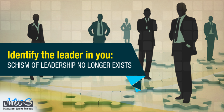 Identify the leader in you: schism of leadership no longer exists