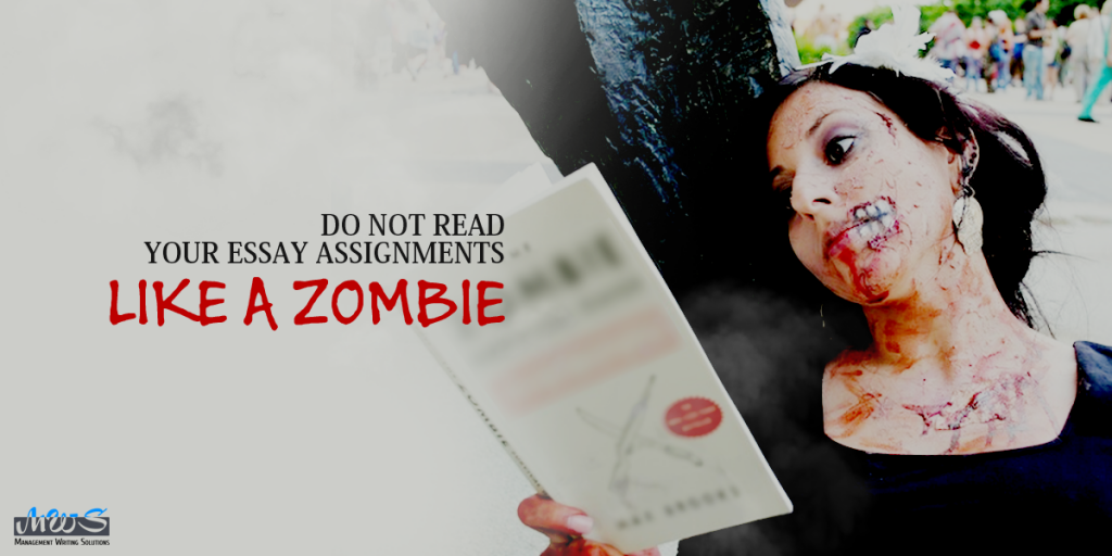 Do not read your essay assignments like a zombie