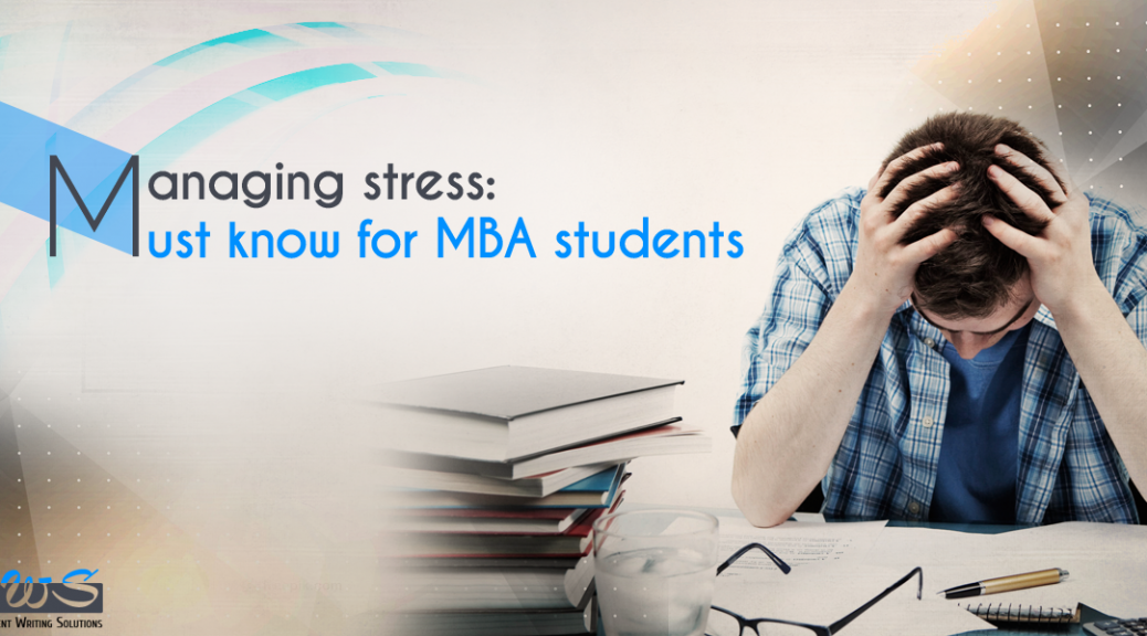 Managing Stress: Must Know For MBA Students