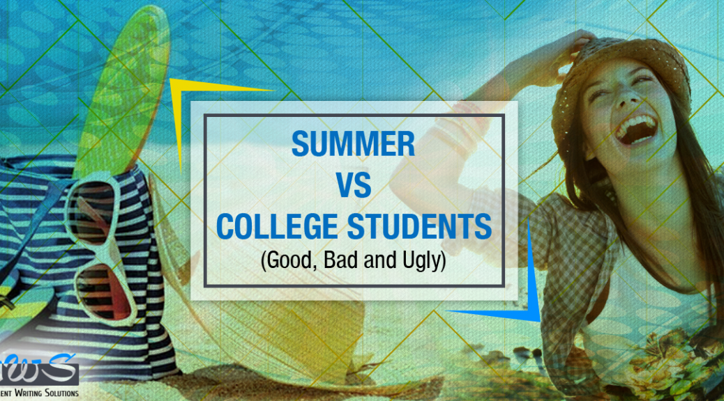 Summer vs. college students (good, bad and ugly)