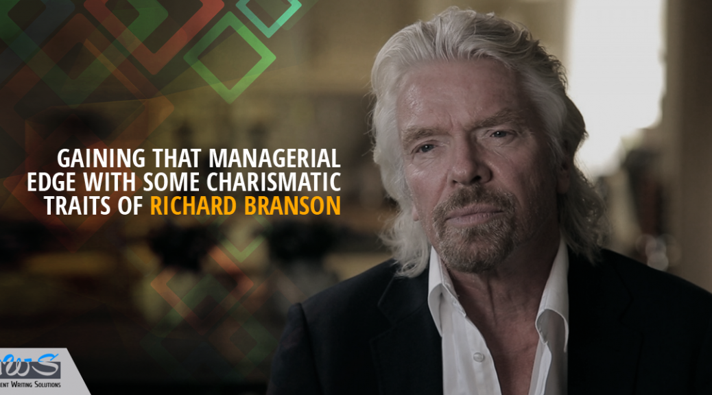 Gaining That Managerial Edge with Some Charismatic Traits of Richard Branson