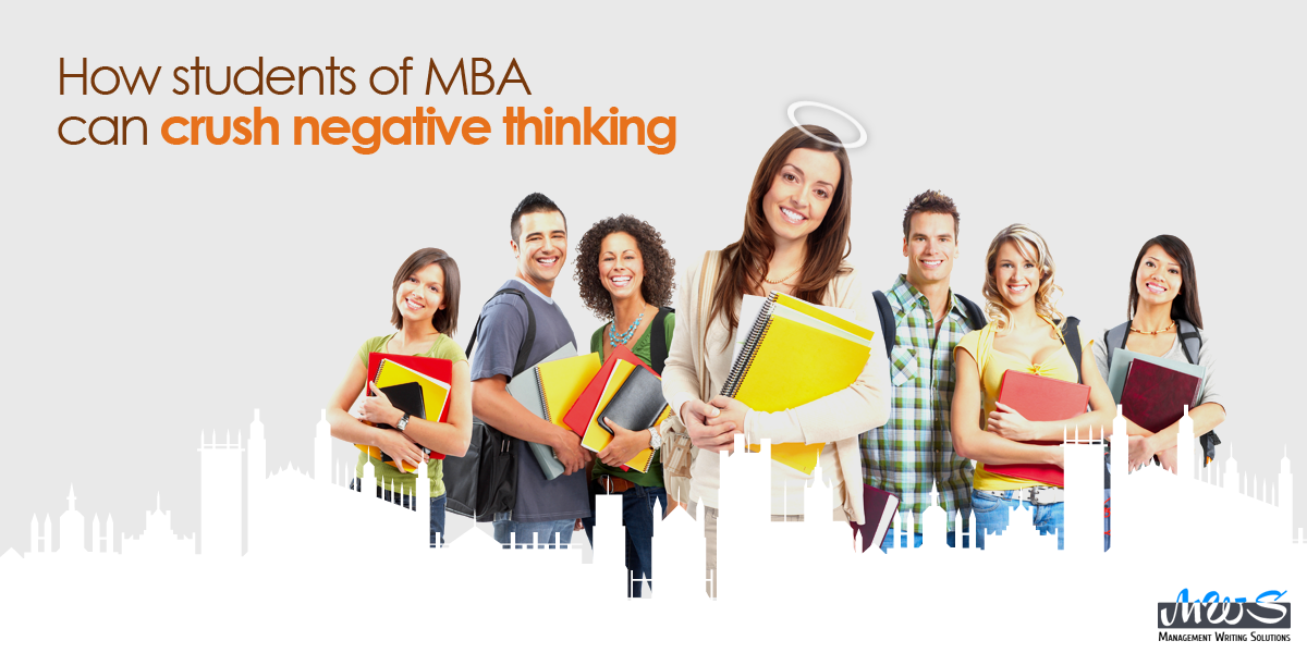 How students of MBA can crush negative thinking