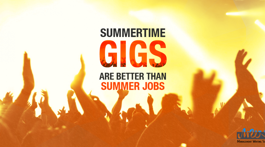 Summertime gigs are better than summer jobs