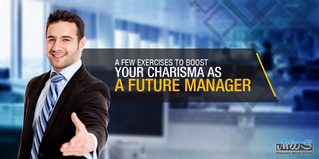 A Few Exercises to Boost Your Charisma as a Future Manager