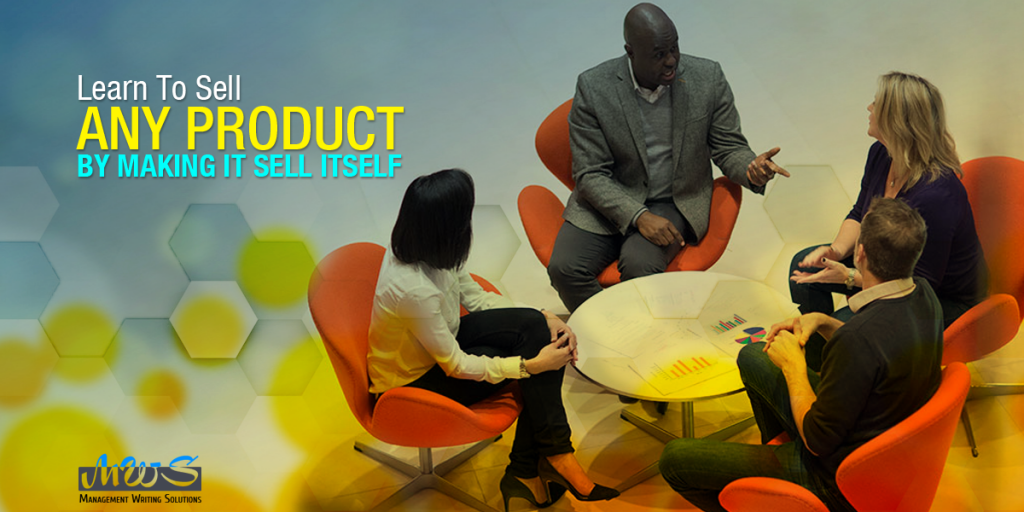Learn To Sell Any Product By Making it Sell Itself