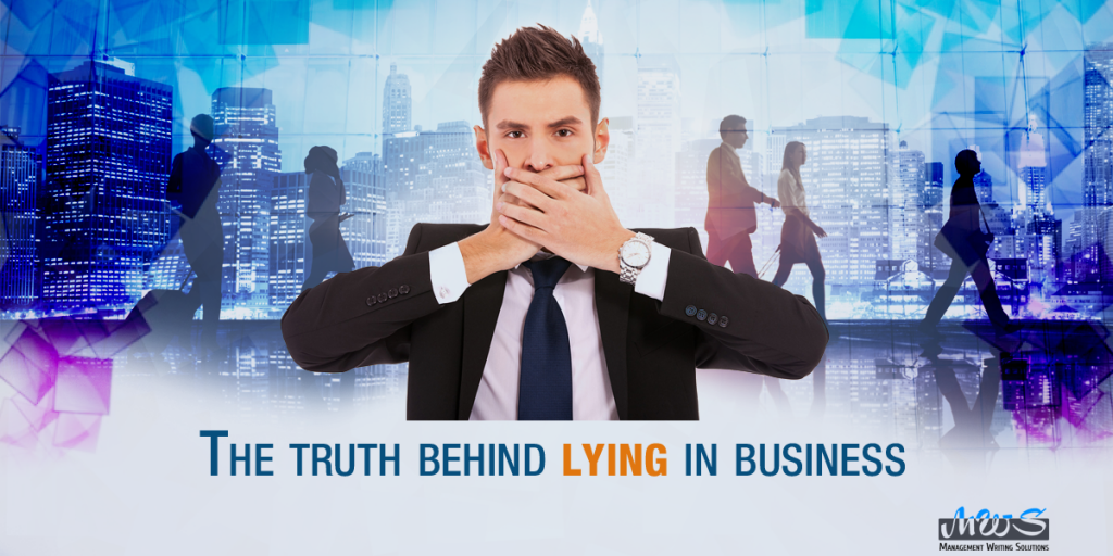 The Truth Behind Lying in Business