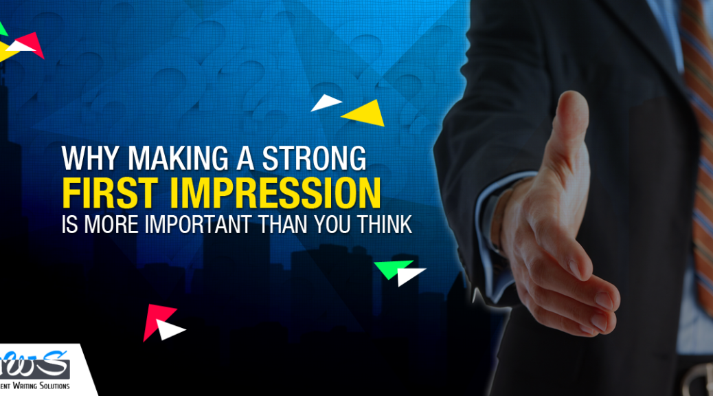 Why Making a Strong First Impression is More Important Than You Think