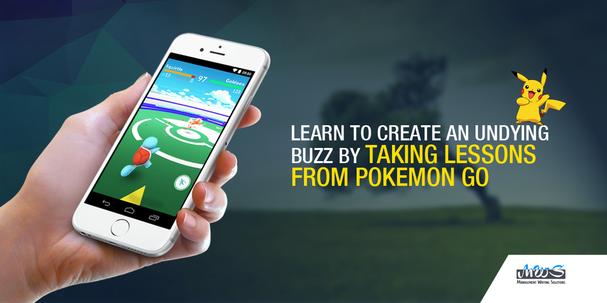 Learn to Create an Undying Buzz by Taking Lessons From Pokemon Go