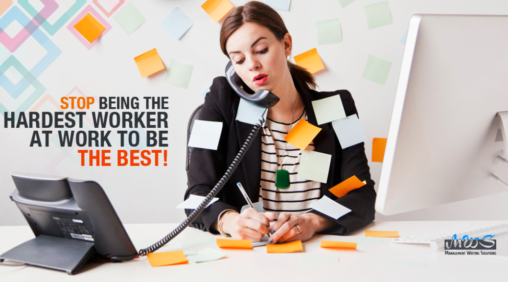 stop-being-the-hardest-worker-at-work-to-be-the-best